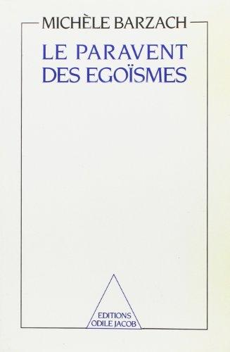 9782738100498: Le paravent des egoismes (French Edition)