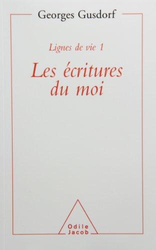 Les ecritures du moi (Lignes de vie) (French Edition): Gusdorf, Georges