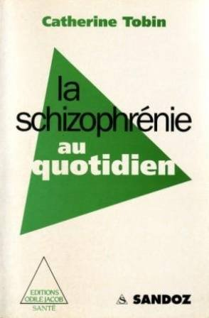 La schizophrenie au quotidien (2738101054) by Tobin