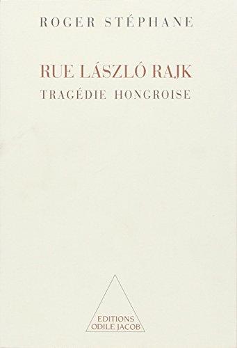 Rue László-Rajk : Tragédie hongroise: Roger Stéphane