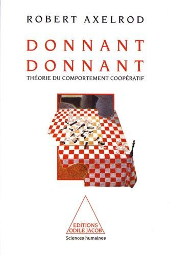9782738101457: Donnant Donnant: Une Theorie du Comportement Cooperatif