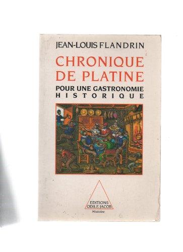Chronique de Platine: pour une gastronomie historique.: Flandrin,Jean-Louis.
