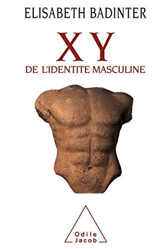 9782738101792: X Y: De l'Identite Masculine (French Edition)