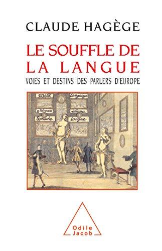 9782738101822: Le souffle de la langue: Voies et destins des parlers d'Europe (French Edition)