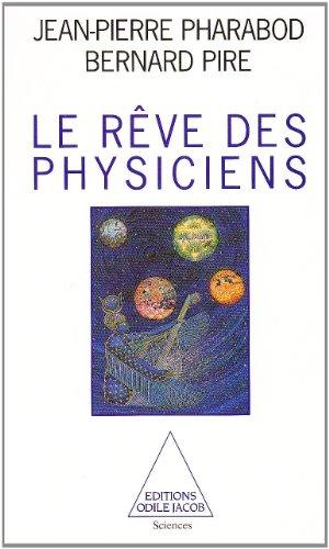 RÊVE DES PHYSICIENS (LE): PHARABOD JRAN-PIERRE