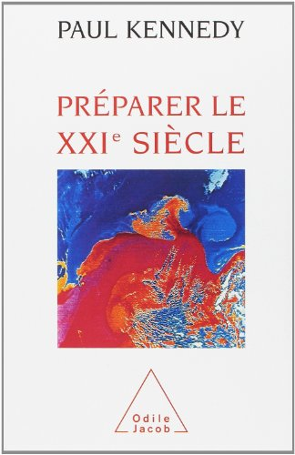preparer le xxie siecle (2738102298) by Paul Kennedy