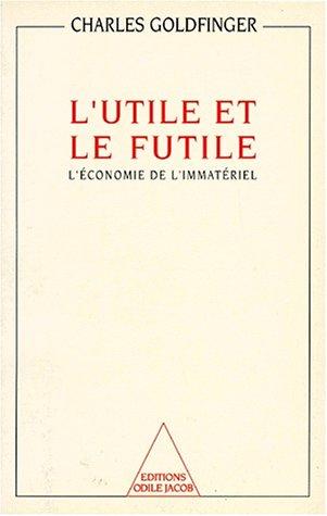 9782738102478: L'utile et le futile: L'economie de l'immateriel (French Edition)