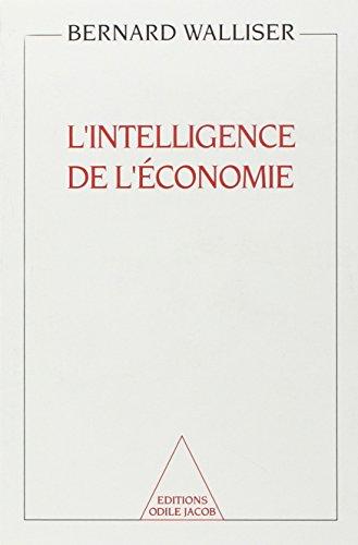 L'Intelligence de l'Ã conomie [Paperback] [Nov 30, 1994] Walliser, Bernard: ...