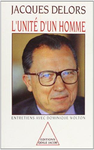 L'unité d'un homme: Entretiens avec Dominique Wolton (French Edition) (9782738102829) by Jacques Delors