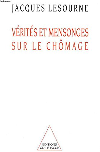 Verites et mensonges sur le chomage (French Edition): Lesourne, Jacques