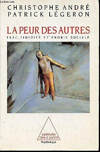 9782738103055: La peur des autres: Trac, timidité et phobie sociale (Psychologie) (French Edition)