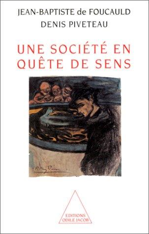 Une société en quête de sens: de Foucauld/Piveteau Denis