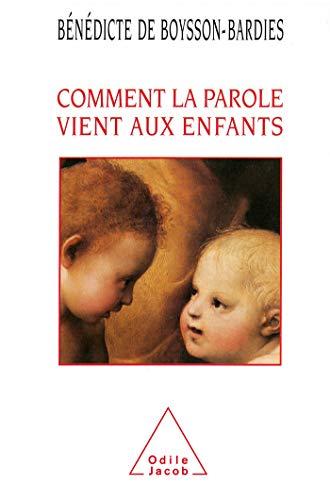 9782738103826: Comment la parole vient aux enfants: De la naissance jusqu'à deux ans (French Edition)