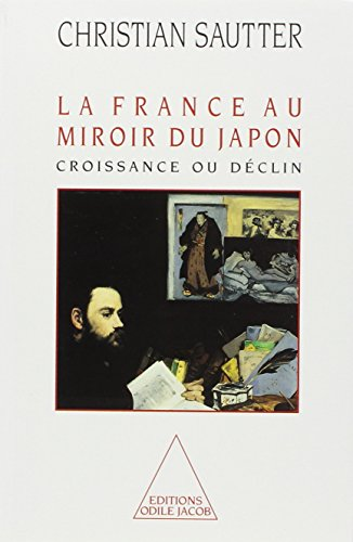 9782738103857: La France au miroir du Japon: Croissance ou déclin (French Edition)