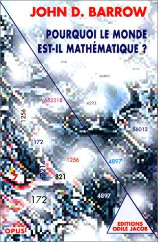 Pourquoi le monde est-il mathématique ? (Opus): Barrow, John