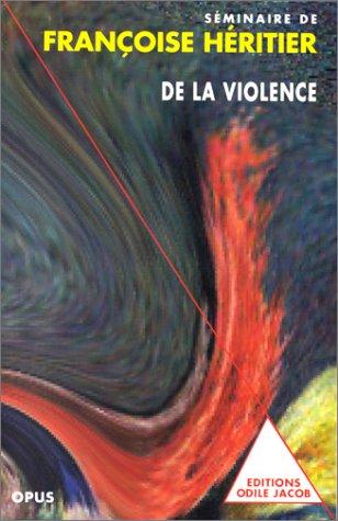 9782738104083: De la violence : S�minaire de Fran�oise H�ritier