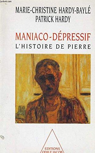 9782738104274: Maniaco-dépressif. L'Histoire de Pierre