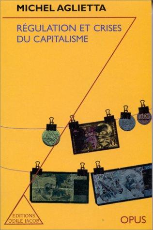Régulation et crises capitalisme. Nouvelle édition revue et corrigée, augment&...
