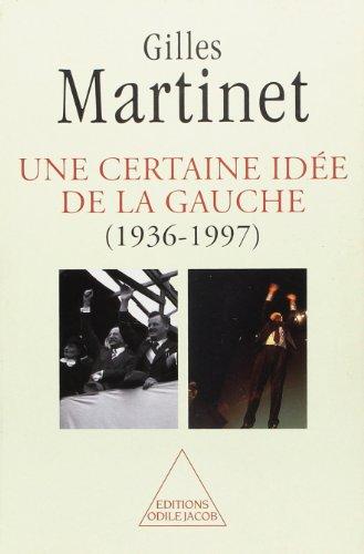 Une certaine idee de la gauche, 1936-1997 (French Edition): Gilles Martinet