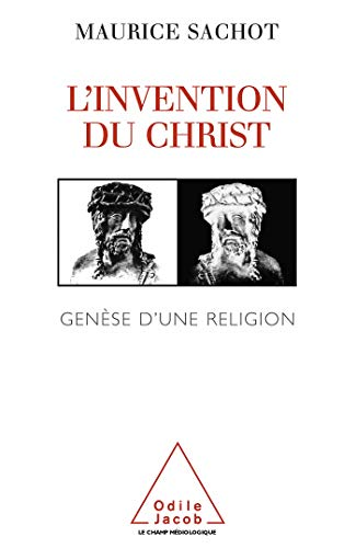 9782738105349: L'invention du Christ: Genèse d'une religion (Le champ médiologique) (French Edition)