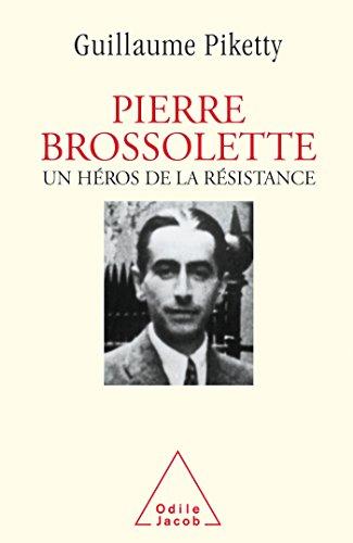 Pierre Brossolette; Un Heros De La Resistance: Piketty, Guillaume