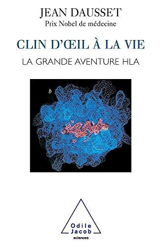 Clin d'oeil a la vie: La grande aventure HLA (Sciences) (French Edition): Jean Dausset