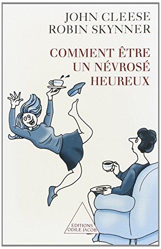 Comment être un névrosé heureux (9782738106063) by John Cleese; Robin Skynner