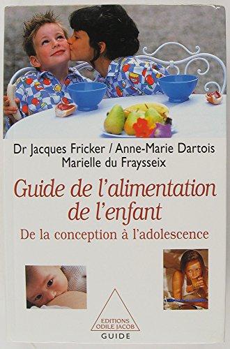 9782738106179: Guide de l'alimentation de l'enfant : De la conception � l'adolescence