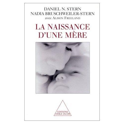 NAISSANCE D'UNE MÈRE (LA): STERN DANIEL