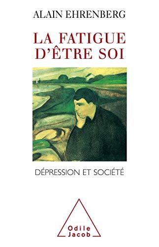 Fatigue d'?tre soi (La) (Sciences Humaines) (French: Ehrenberg, Alain