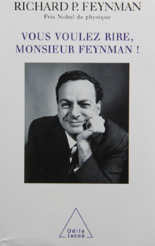 Stock image for VOUS VOULEZ RIRE MONSIEUR FEYNMAN! for sale by FLAGG BOOKS