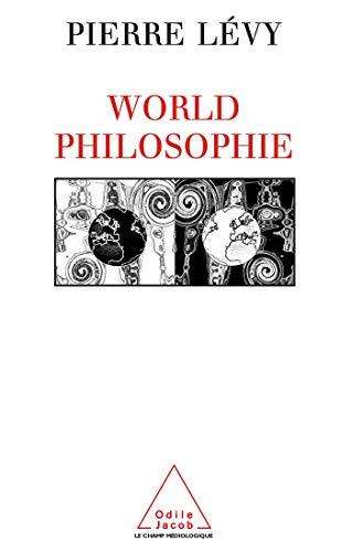 9782738107749: World philosophie : Le marché, le cyberespace, la conscience