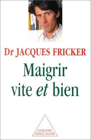 Maigrir vite et bien: Jacques Fricker