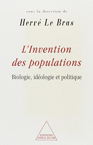 L'invention des populations: Biologie, ide�ologie et politique (French Edition): Herve...