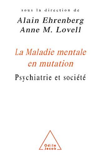 9782738109248: La Maladie mentale en mutation : Psychiatrie et société