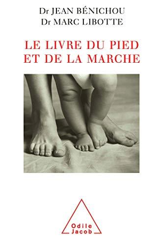 9782738109903: Le Livre du pied et de la Marche