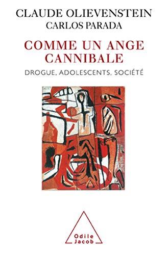 9782738111456: Comme un ange cannibale : Drogue, adolescents, société