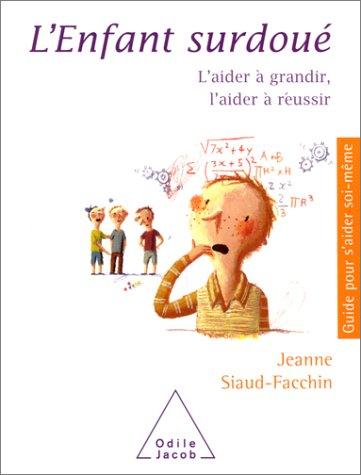 9782738111593: L'enfant surdoué : L'aider à grandir, l'aider à réussir (Guide pour s'aider soi-même)