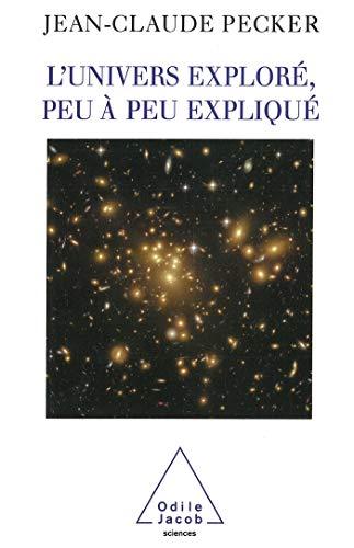 9782738111883: L'Univers exploré, peu à peu expliqué