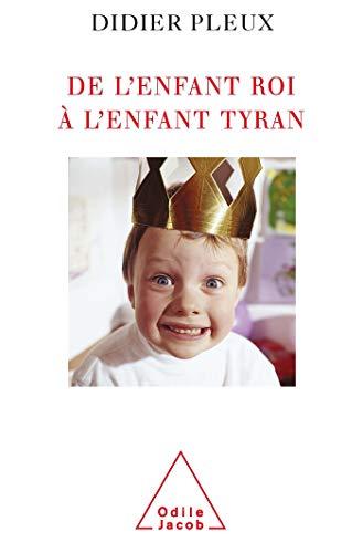 9782738111951: De l'enfant roi à l'enfant tyran