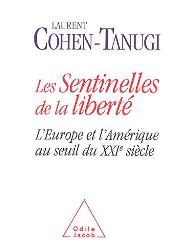 9782738112217: Les Sentinelles de la libert� : L'Europe et l'Am�rique au seuil du XXIe si�cle