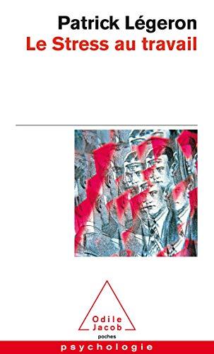 STRESS AU TRAVAIL (LE): LEGERON PATRICK