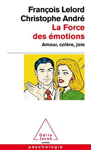 9782738112675: La force des émotions. Amour, colère, joie... (Poches Odile Jacob)