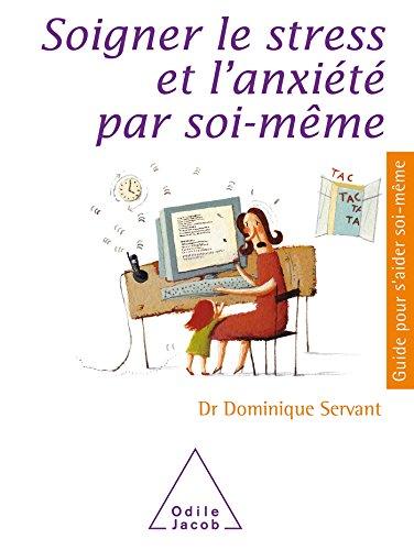 9782738112743: Soigner le stress et l'anxiete par soi-meme (French Edition)