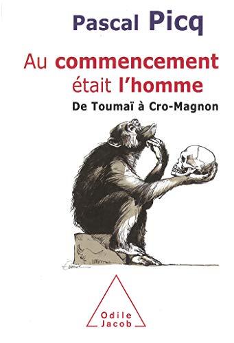 Au commencement était l'homme (French Edition) (2738112811) by Pascal-G Picq