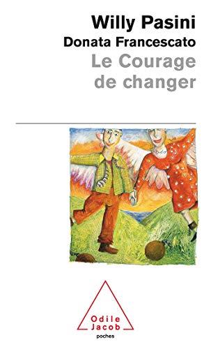 Le Courage de changer: Pasini, Willy, Francescato,