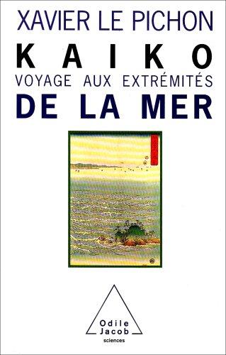 9782738113238: kaiko voyage aux extremites de la mer