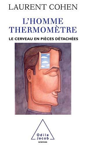 9782738113610: l'homme-thermometre : le cerveau en pieces detachees