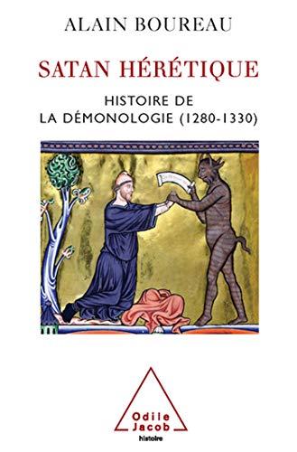 Satan hérétique. Histoire de la démonologie (1280-1330): Alain Boureau