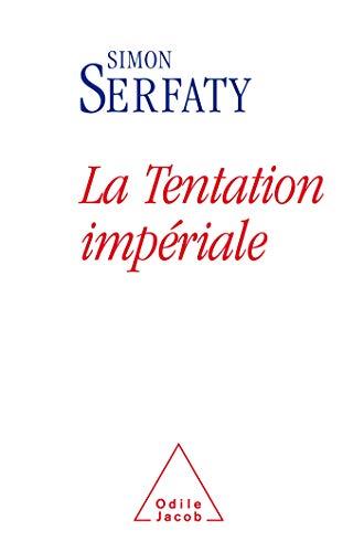 9782738113689: la tentation imperiale